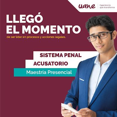 Maestría en Sistema Penal Acusatorio en Uane Matamoros —Admisiones 2019.
