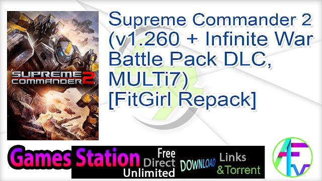 Supreme Commander 2 (v1.260 + Infinite War Battle Pack DLC, MULTi7) [FitGirl Repack]