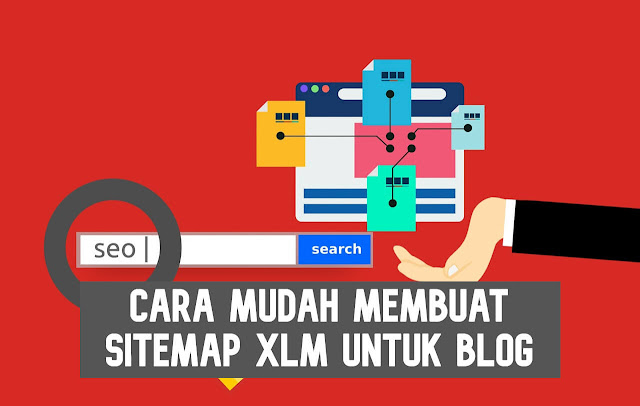 Cara Mudah Membuat Sitemap XLM Untuk Blog