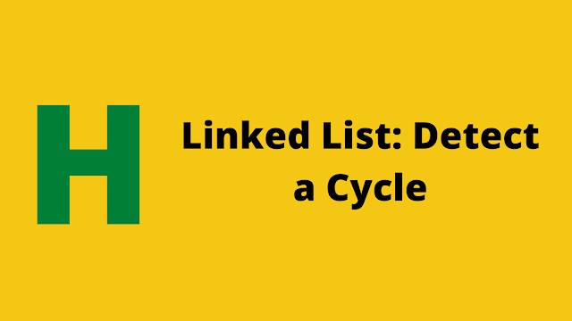 HackerRank Linked Lists: Detect a Cycle problem solution