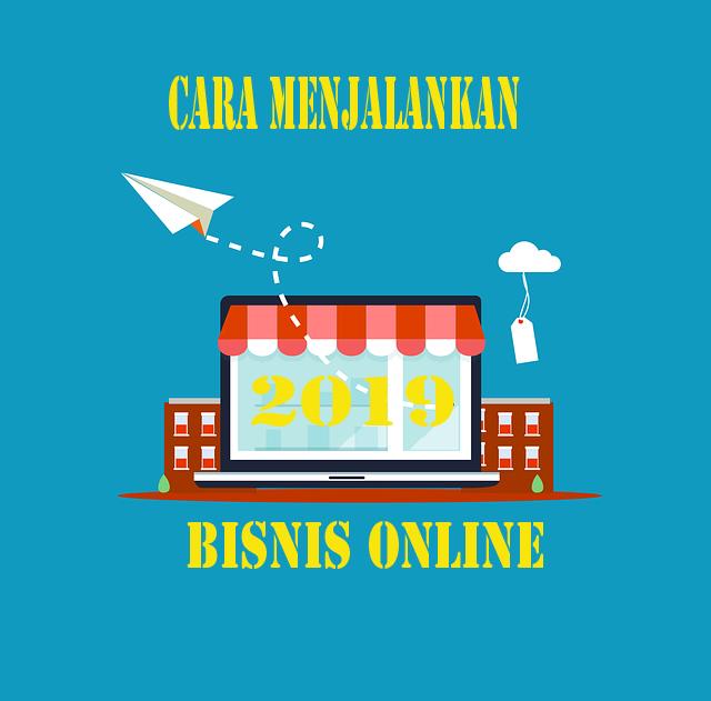 Cara Menjalankan Bisnis Online Pemula 2019