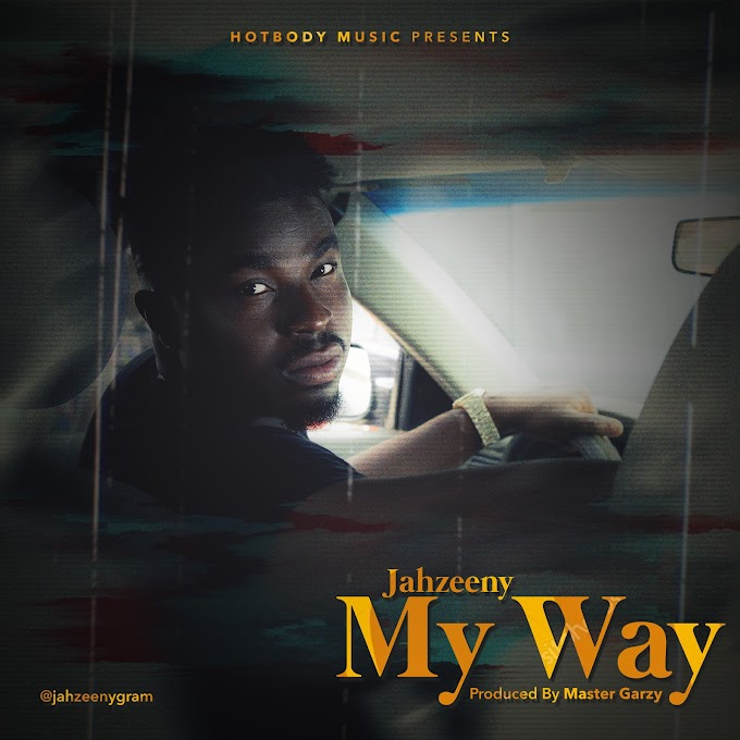 [Music] JAHZEENY - MY WAY Mp3