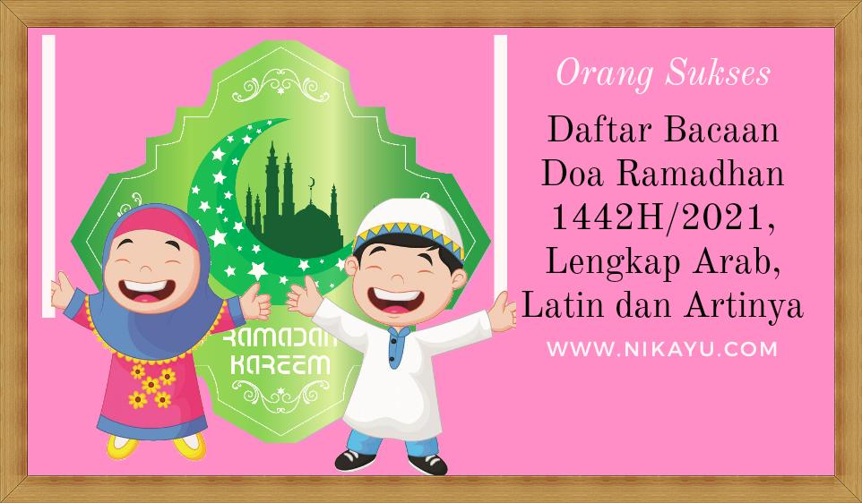 Daftar Bacaan Doa Ramadhan 2021 Lengkap, Arab, Latin Beserta Artinya