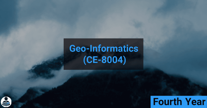 Geo-Informatics (CE-8004) RGPV notes CBGS Bachelor of engineering