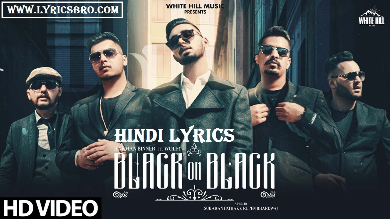 black-on-black-hindi-lyrics,Harman-Binner,Hindi-Lyrics,White-Hill-Music