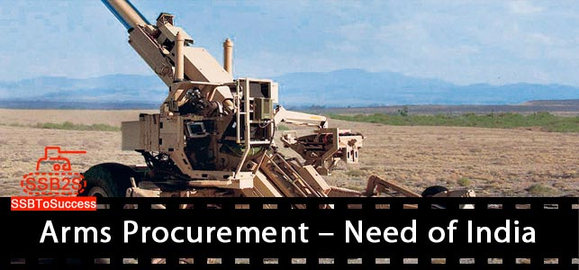 Arms Procurement – Need of India