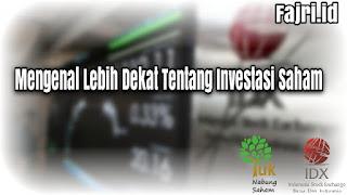 Mengenal Lebih Dekat Tentang Investasi Saham