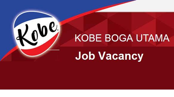 Daftar Lowongan Kerja PT. Kobe Boga Utama Terbaru