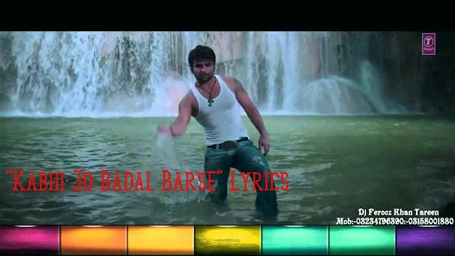 Kabhi Jo Badal Barse Lyrics Arijit Singh, Sunny Leone Jackpot