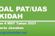 Soal PAT/UAS AKIDAH Kelas 4 MDT Tahun 2021 Beserta Jawaban