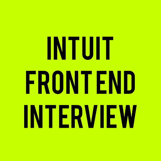Intuit Front End Interview Questions