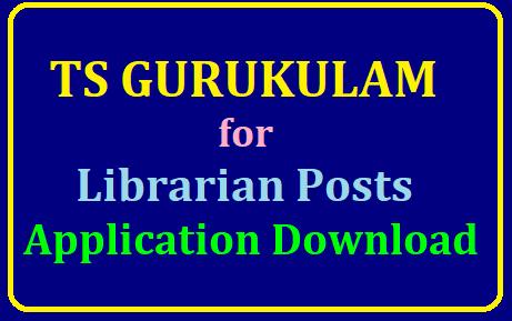 TS Gurukulam Librarian Posts Application Form Download /2019/07/TS-Gurukulam-Librarian-Posts-Application-Form-Download.html