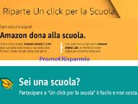 """Amazon """"Un click per la Scuola"""" : con i tuoi acquisti doni gratis materiale alla tua scuola preferita"""