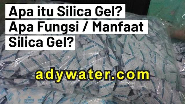 apa itu silica gel, silica gel adalah, fungsi silica gel, manfaat silica gel, kegunaan silica gel, harga silica gel, jual silica gel, beli silica gel