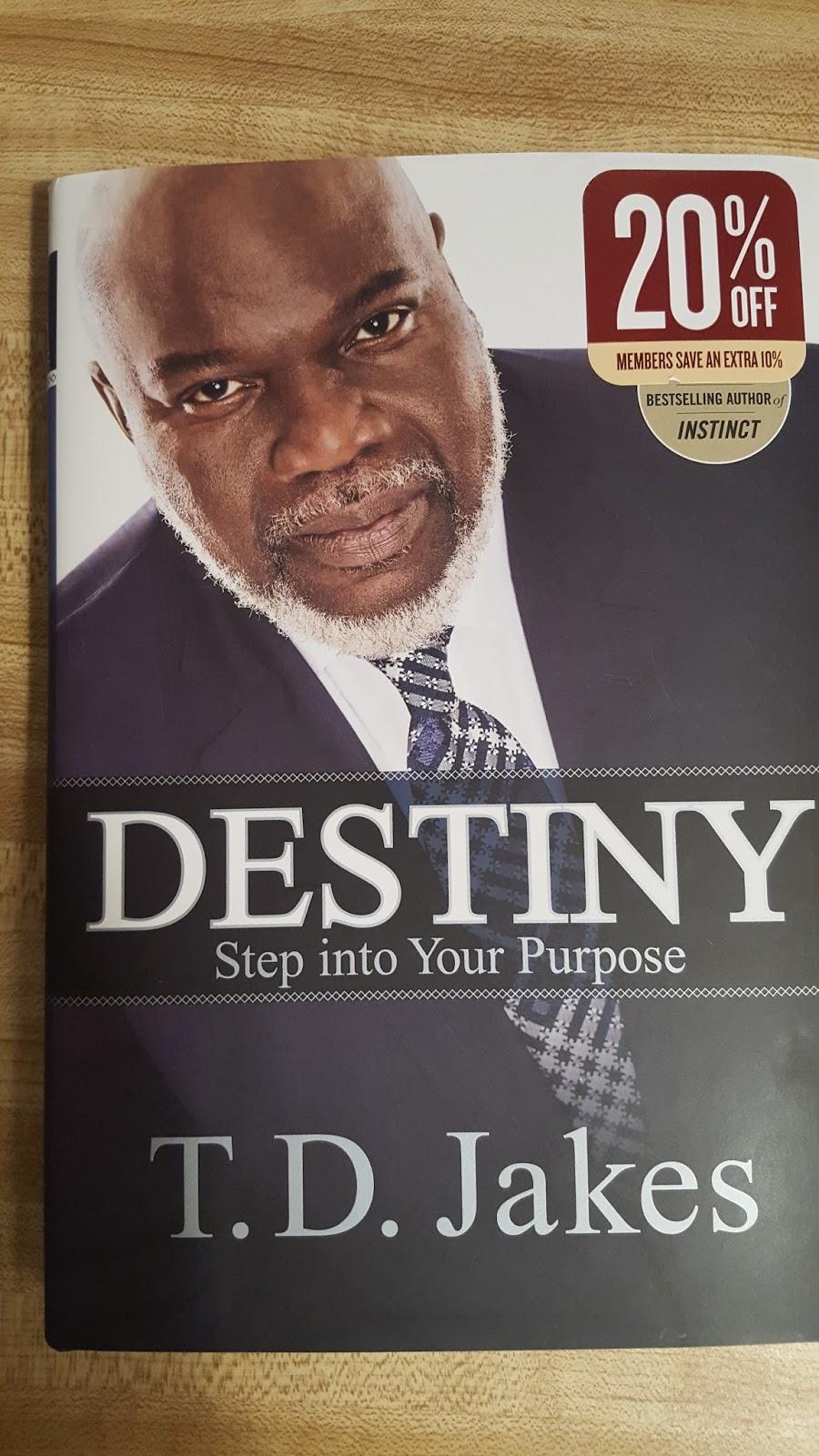 Carlarjenkins: Bishop T D  Jakes' Destiny Book Review