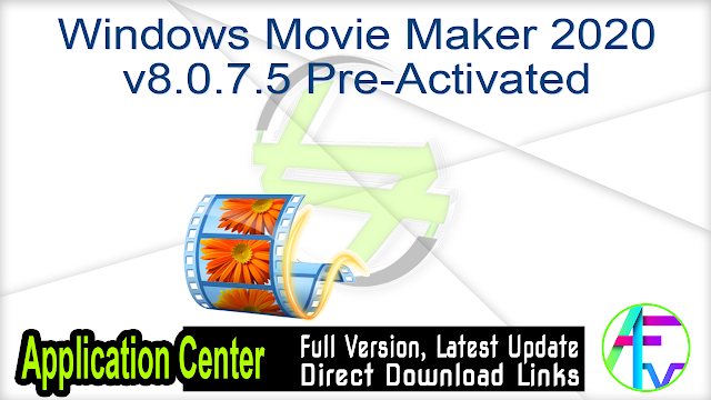 Windows Movie Maker 2020 v8.0.7.5 Pre-Activated