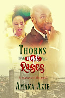 http://www.maryokekereviews.com/2017/04/thorns-and-roses-2017-amaka-azie.html