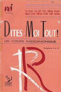 Dites Moi Tout - Tự Học Và Bổ Túc Tiếng Pháp Qua Đài Tiếng Nói Việt Nam 3 - Nhiều Tác Giả