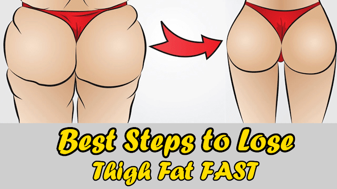Best  Steps to Lose Thigh Fat Fast