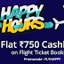 Paytm Happy Hour Sale - Flat Rs.750 Cashback on Flight Bookings