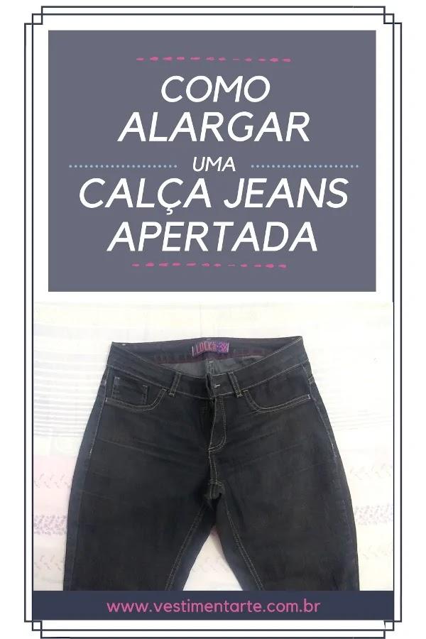 como alargar uma calça jeans apertada