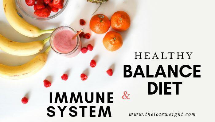 How Balanced Diet Strengthens the Immune System