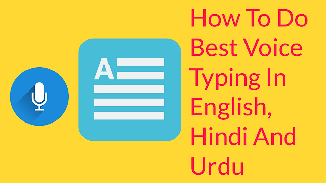 How To Do Best Voice Typing In English, Hindi And Urdu