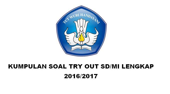 Kumpulan Soal Try Out Sd Mi Lengkap 2016 2017 Berbagi Informasi Dunia Pendidikan