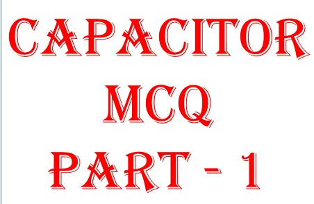 Capacitor objective question -1