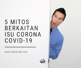 5 Mitos-Mitos Berkaitan Dengan Isu Corona Virus 2019 Covid-19
