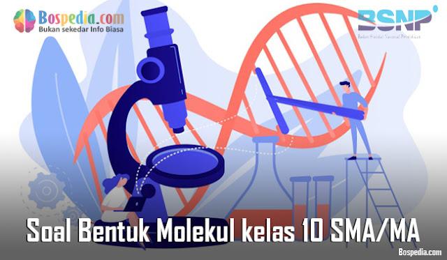 Contoh Soal Bentuk Molekul kelas 10 SMA/MA