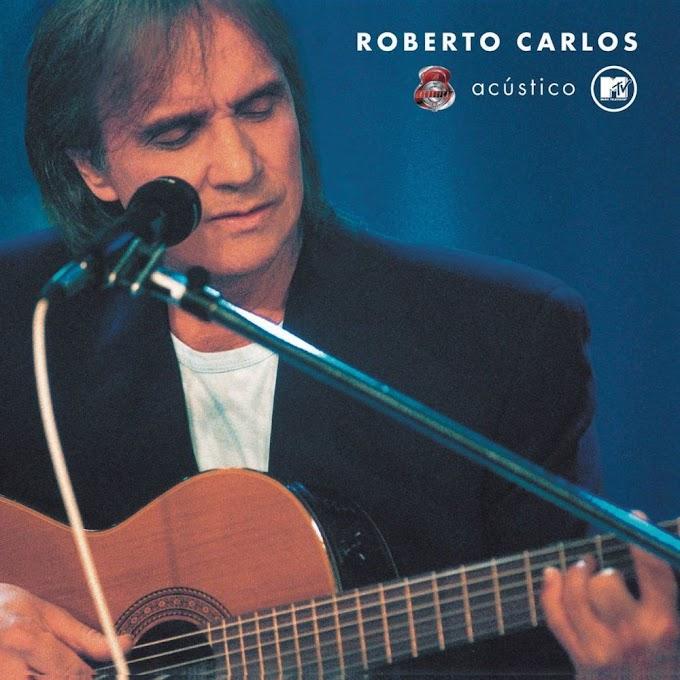 Roberto Carlos: Acústico MTV [DOWNLOAD]