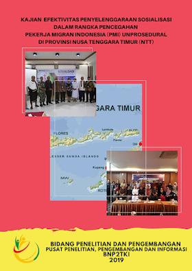 Kajian Efektivitas Penyelenggaraan Sosialisasi dalam Rangka Pencegahan Pekerja Migran Indonesia (PMI) Unprosedural di Provinsi Nusa Tenggara Timur (NTT)