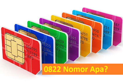 Ulasan 0822 Nomor Kartu Apa dan Operator Apa Lengkap
