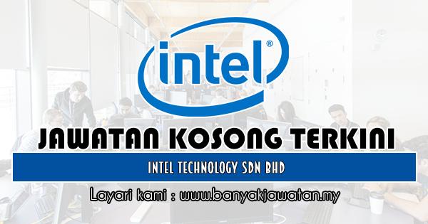 Jawatan Kosong 2019 di Intel Technology Sdn Bhd