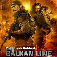 The Balkan Line (2021) Hindi Dubbed Full Movie Watch Online Movies