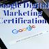 Google Digital Marketing Certification | Google Garage Fundamentals Of Digital Marketing