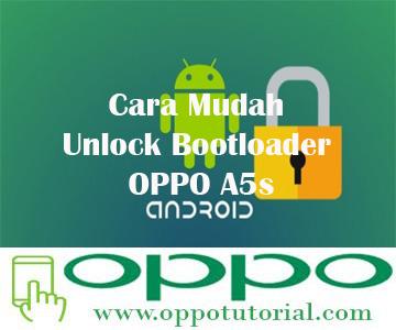 Cara Mudah Unlock Bootloader OPPO A5s