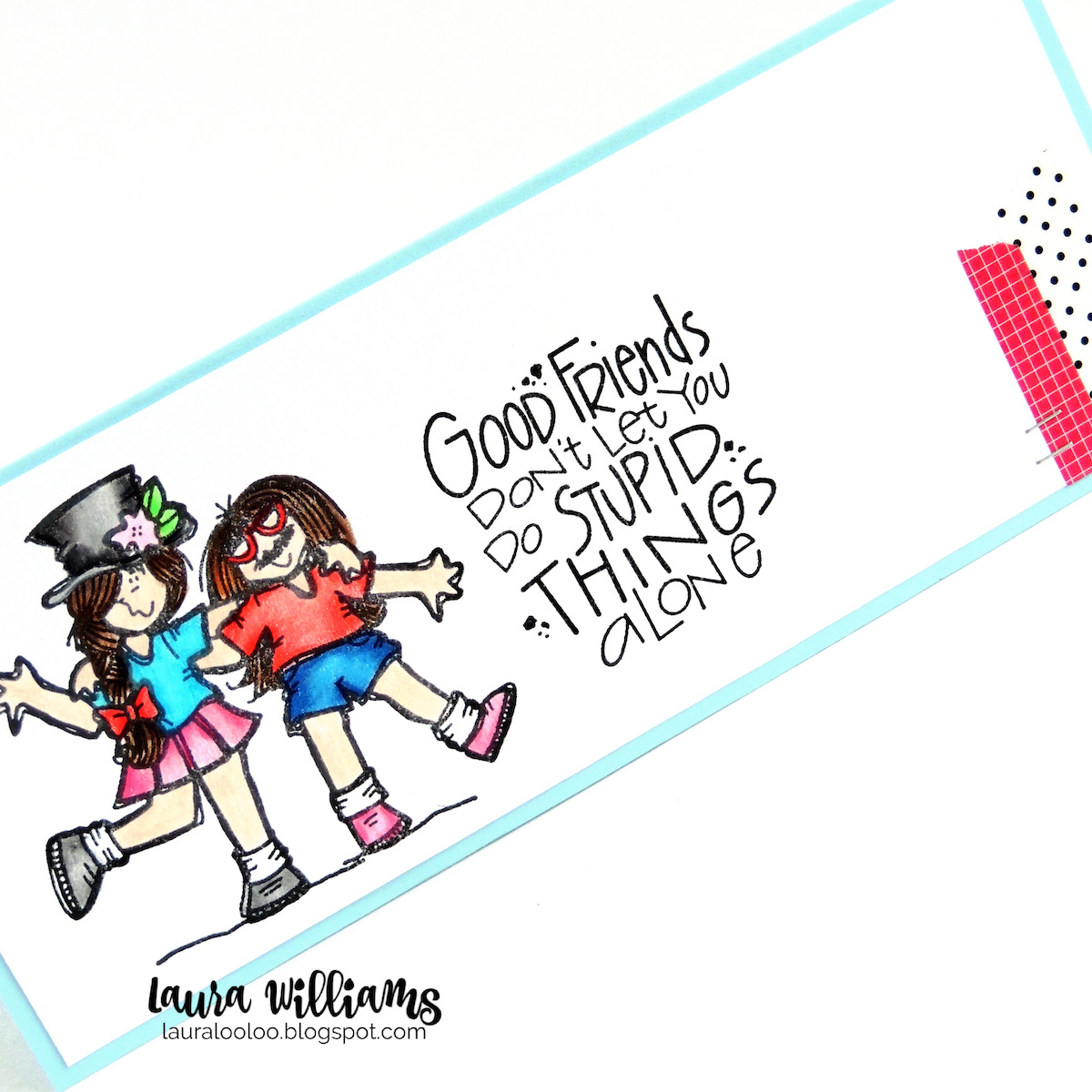 """A slimline card made just for the best friends in your life. Check out these fun new stamps from Impression Obsession for handmade cards and crafts. The sentiment says """"Good friends don't let you do stupid things alone"""" Stop by my blog to see more cards that are perfect for best friends!"""