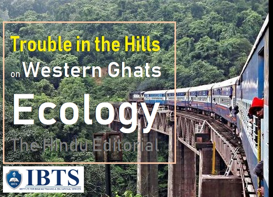 Trouble in the hills  on Western Ghats Ecology  The Hindu Editorial