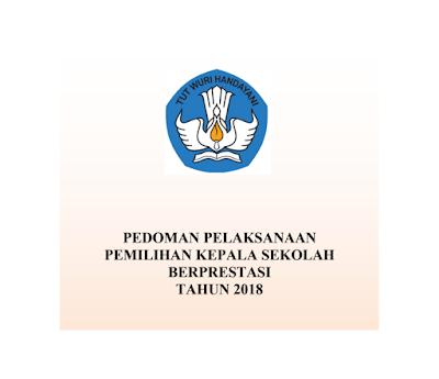 Download Juknis Pedoman Pemilihan KS TK SD SMP SMA SMK Berprestasi Tahun 2018