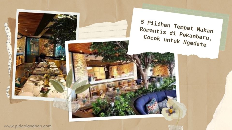 5 Pilihan Tempat Makan Romantis di Pekanbaru untuk Ngedate