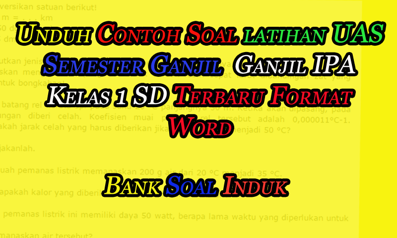 Unduh Contoh Soal Latihan UAS Semester Ganjil IPA Kelas 1 SD Format Word - October 16, 2016 at 10:22PM