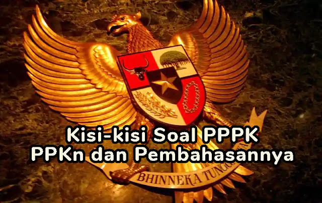 Kisi-kisi Soal P3K (PPPK) PPKn dan Pembahasannya