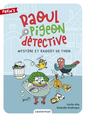 Série RAOUL PIGEON DETECTIVE - MYSTERE ET RAGOUT DE THON - Ed. Casterman