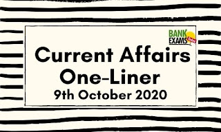 Current Affairs One-Liner: 9th October 2020
