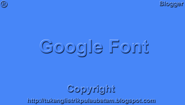 Cara Install Google Font ke Template - Tutorial Blog