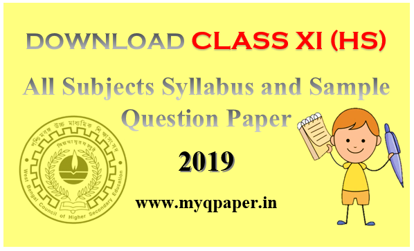 DOWNLOAD WBCHSE CLASS XI (H S ) ALL SUBJECT SAMPLE QUESTION
