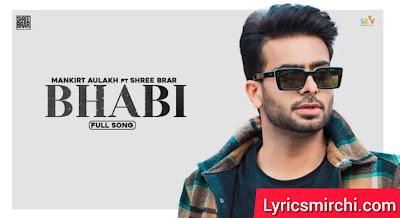 Bhabi भाबी Song Lyrics   Mankirt Aulakh Ft. Shree Brar   Latest Punjabi Song 2020