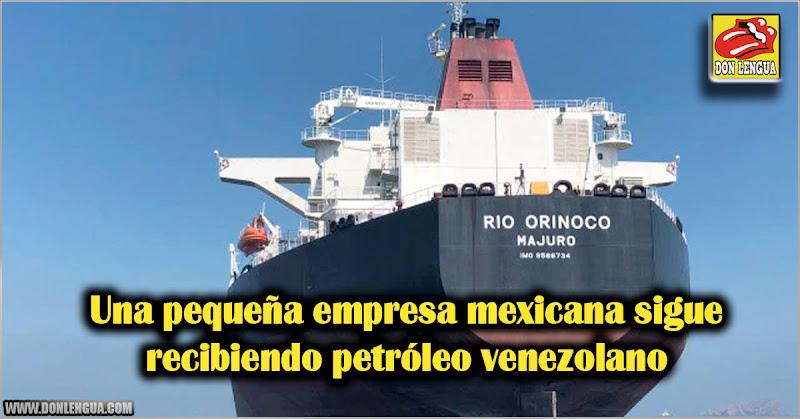 Una pequeña empresa mexicana sigue recibiendo petróleo venezolano